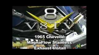 V8TV '65 Chevelle MagnaFlow Exhaust Install Video