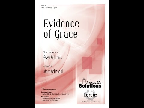 Evidence of Grace (SATB/SAB) - Gwyn Williams, Mary McDonald