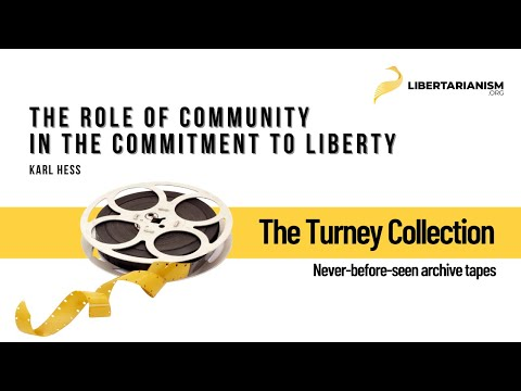 Karl Hess: The Role of Community in the Commitment to Liberty