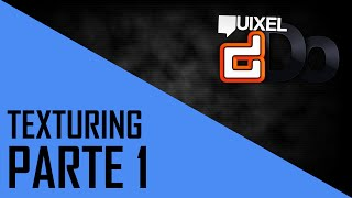 [Quixel DDO] Texturing - parte 1\2