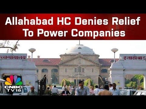 Allahabad HC Denies Relief To Power Companies | Corporate Radar | CNBC TV18
