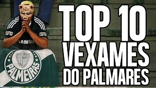 TOP 10 VEXAMES DO PALMARES