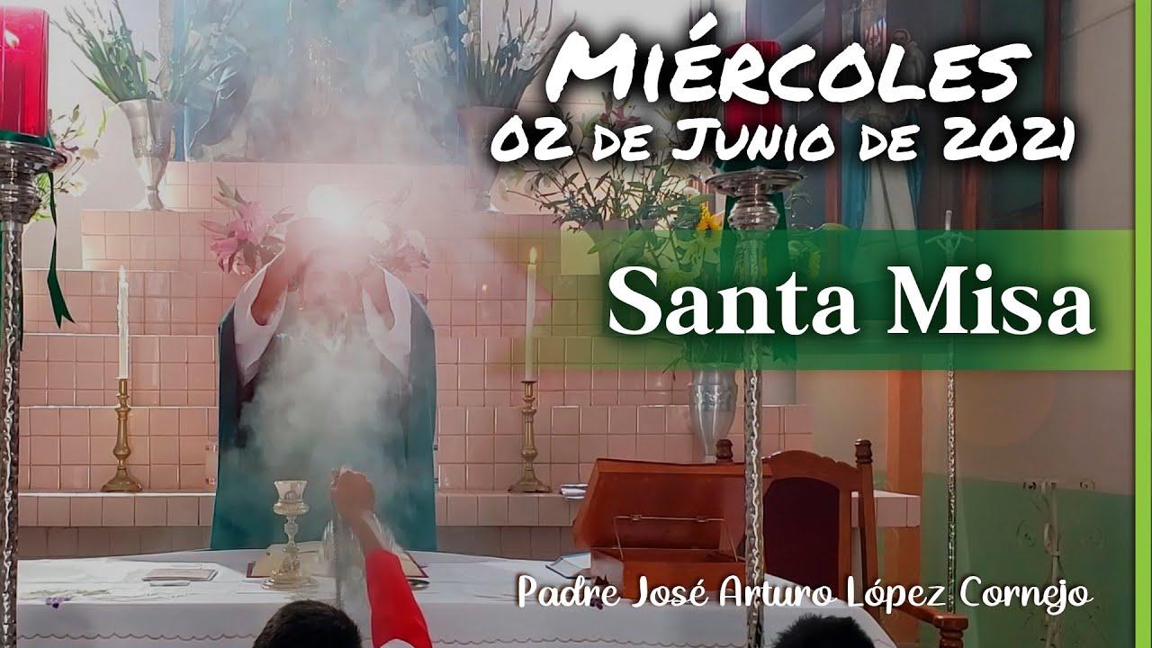 ✅ MISA DE HOY miércoles 02 de junio 2021 - Padre Arturo Cornejo