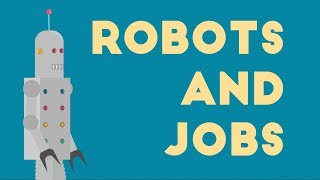 Robots, Jobs, and You