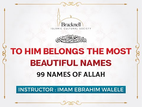 99 Names of Allah | Introduction to the principles relating to Allah's Names | Imam Ebrahim Walele