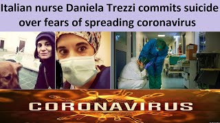 Italian Nurse #danielatrezzi Commits Suicide Over Fears Of Spreading Coronavirus #nurse #italy #sad