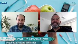 Prof. Dr. Ekrem Algün - Diyabette Mucize Tedaviler