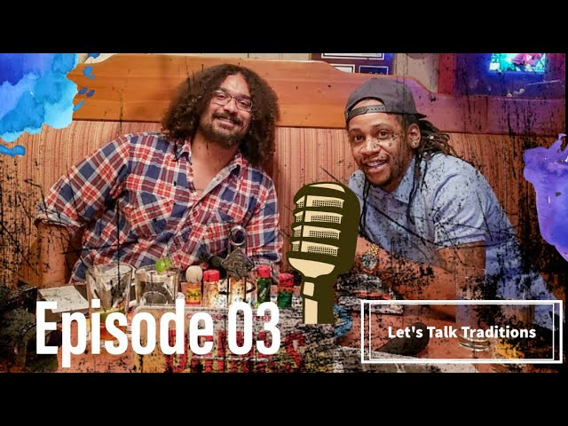 Let's Talk Traditions Episode 3