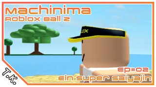 RobloxBallZ Episode2 - An SuperSayajin