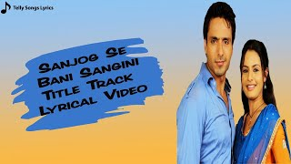 Title Track: Sanjog Se Bani Sangini | Lyrical Video | Zee TV