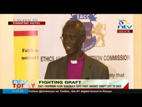 EACC Chairman Eliud Wabukala says fight against graft left to EACC