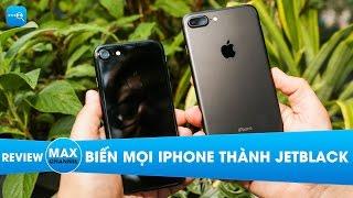Hướng dẫn biến mọi iPhone thành phiên iPhone 7 7 Plus màu Jet Black