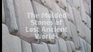 The Molded Stones of Lost Ancient Worlds (Only for Patrons)