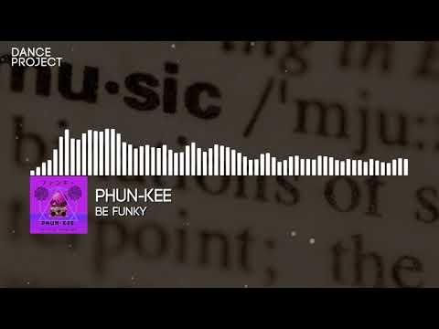 Phun-Kee - Be Funky | Universal Language (2018), Electronic Funk