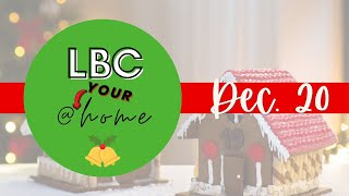 LBC@YOURHome - Dec. 20th