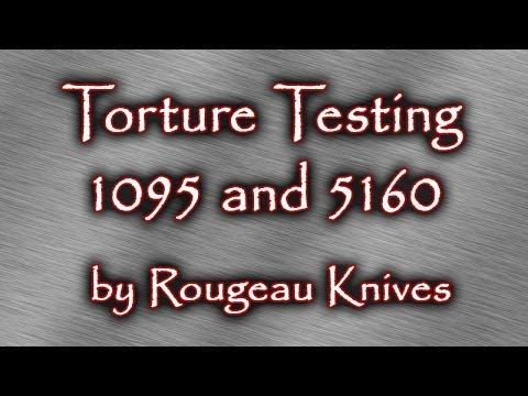 torture testing 1095 and 5160 blade steel youtube