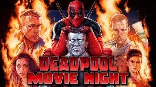 DEADPOOL | Movie Night