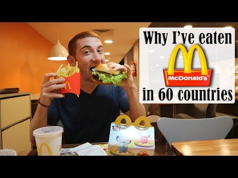 5 Reasons Why I've Eaten McDonald's in 60 Countries