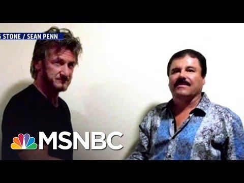 Sean Penn Defends Meeting With 'El Chapo' | MSNBC