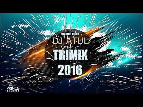 DJ ATUL TRIMIX 2016 MIX