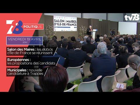 7/8 Politique. Européennes 2019, salon des maires et nouveau candidat à Trappes