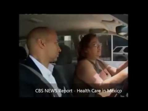 CBS Report   Health Care in Mexico