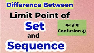 Limit Point of Set & Sequence||Difference