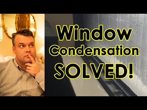 Window Condensation SOLVED!