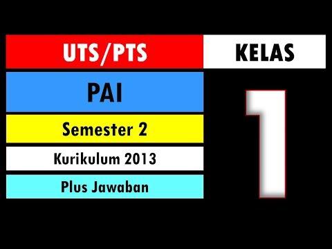 Soal UTS PTS PAI dan Budi Pekerti Kelas 1 Semester 2 (Genap) Kurikulum 2013 dan Kunci Jawaban