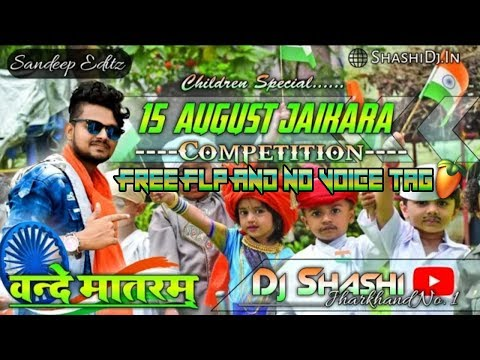 Special 15 August Free Flp Full 2 Dj Shashi Style Mix Free Flp Project+No  Voice Tag
