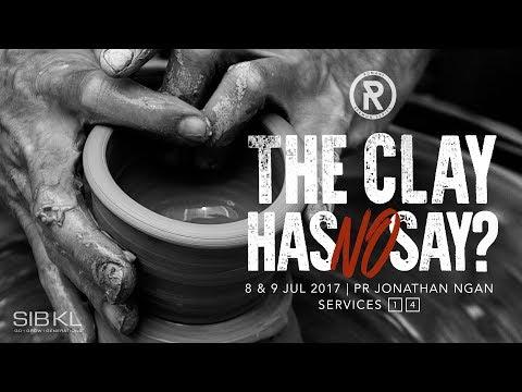 The Clay Has No Say - Pr Jonathan Ngan // 9 July 2017