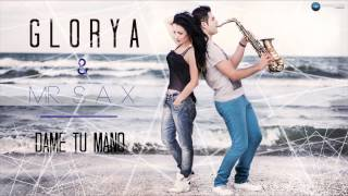 Repeat youtube video Glorya & Mr. SAX - Dame tu mano