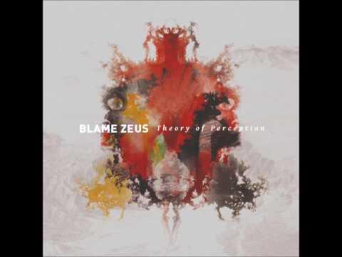 Blame Zeus - Theory Of Perception (ALBUM STREAM)