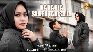 Nazia Marwiana - Bahagia Sebentar Saja (Official Music Video)