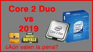 Core 2 Duo in 2019 : Are they REALLY worth it? Fortnite, E-Sports and diaro use. My retrospective.
