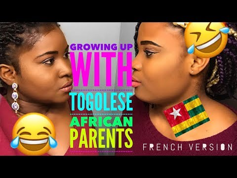 GROWING UP WITH (TOGOLESE )AFRICAN'S PARENTS #FRENCH