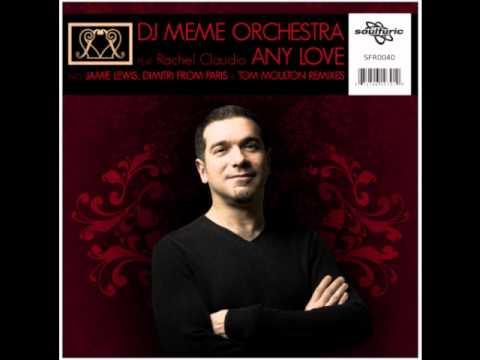 DJ Meme Orchestra feat Rachel Claudio - Any Love (Dimitri From Paris Classic Disco Vocal)