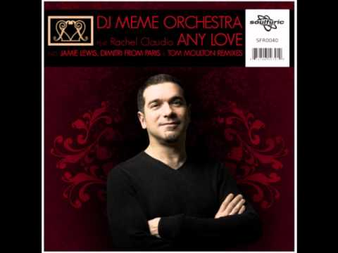 hqdefault dj meme orchestra feat rachel claudio any love (dimitri from