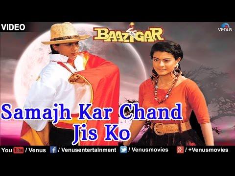 Samajh Kar Chand Jis Ko - Full Song | Baazigar | Shah Rukh Khan & Kajol | Superhit Bollywood Song
