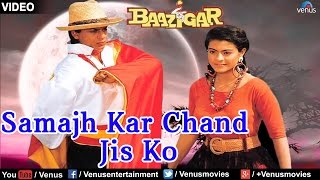 Samajh Kar Chand Jis Ko - Full Song | Baazigar | Shah Rukh Khan & Kajol | Superhit Bollywood Song