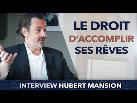 Le droit D'ACCOMPLIR ses RÊVES ! - Hubert Mansion