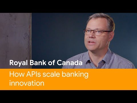 Royal Bank of Canada: How APIs scale banking innovation
