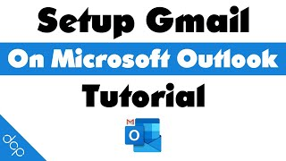 How to setup Gmail Email on Microsoft Outlook 365 Business