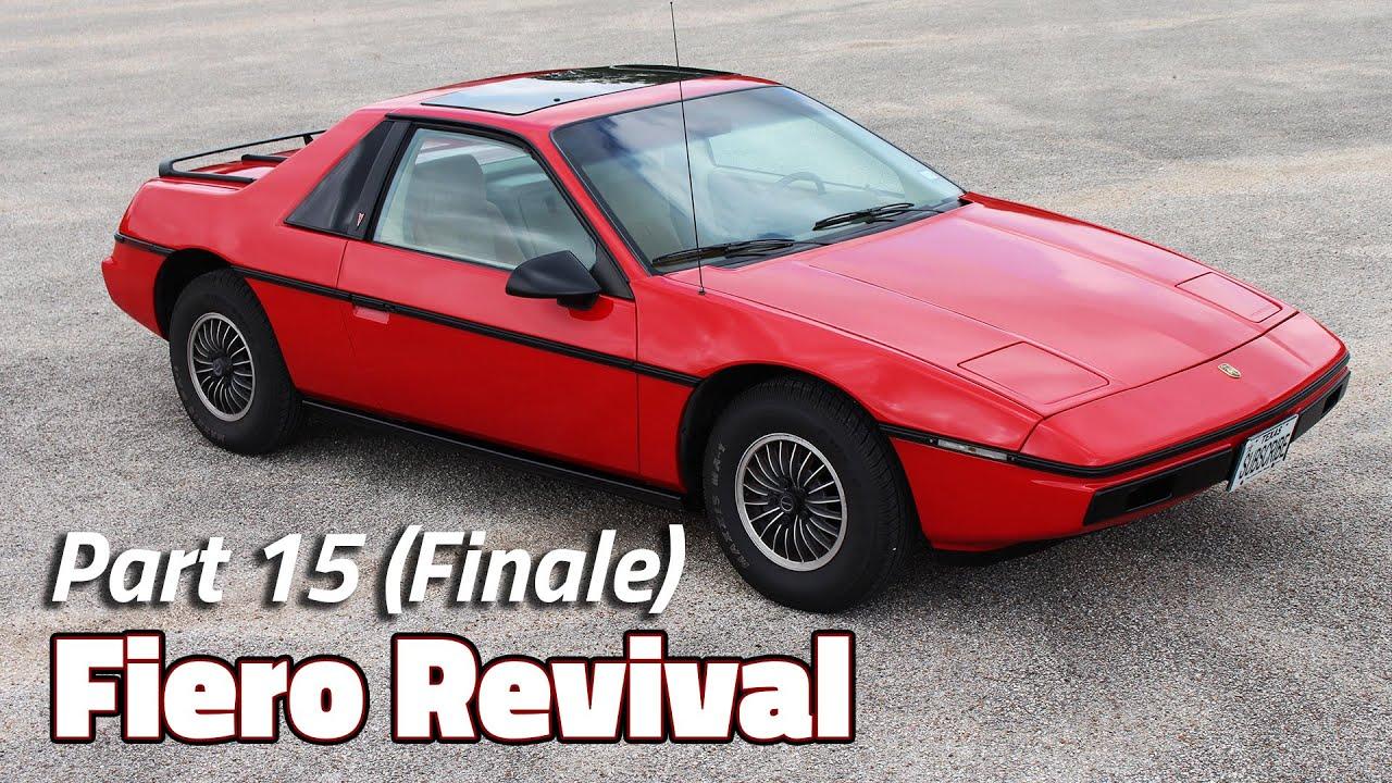 The Journey Ends   1985 Fiero 2M4 Revival - Part 15