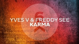 Repeat youtube video Yves V & Freddy See - Karma (Original Mix)