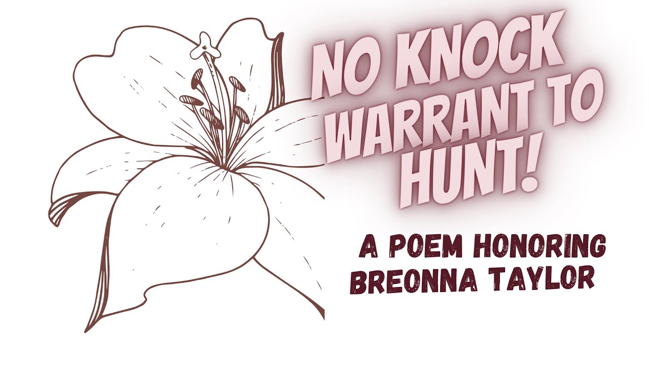 No Knock Warrant To Hunt A Poem Honoring Breonna Taylor Rip Youtube