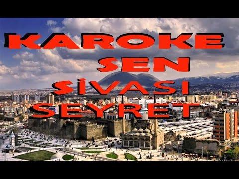 KARAOKE SEN SIVASI SEYRET ( TÜRK HALK MÜZİGİ ) DJ EKO