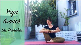 Yoga avancé - les hanches
