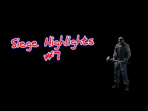 Siege Highlights #7