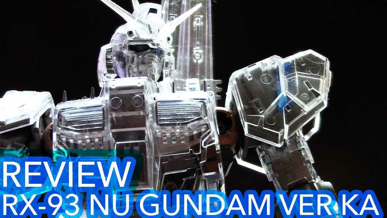 Mg 1 100 Rx 93 Nu Gundam Ver Ka Mechanical Clear Version Review Rx78 2 Verka 114215 Youtube